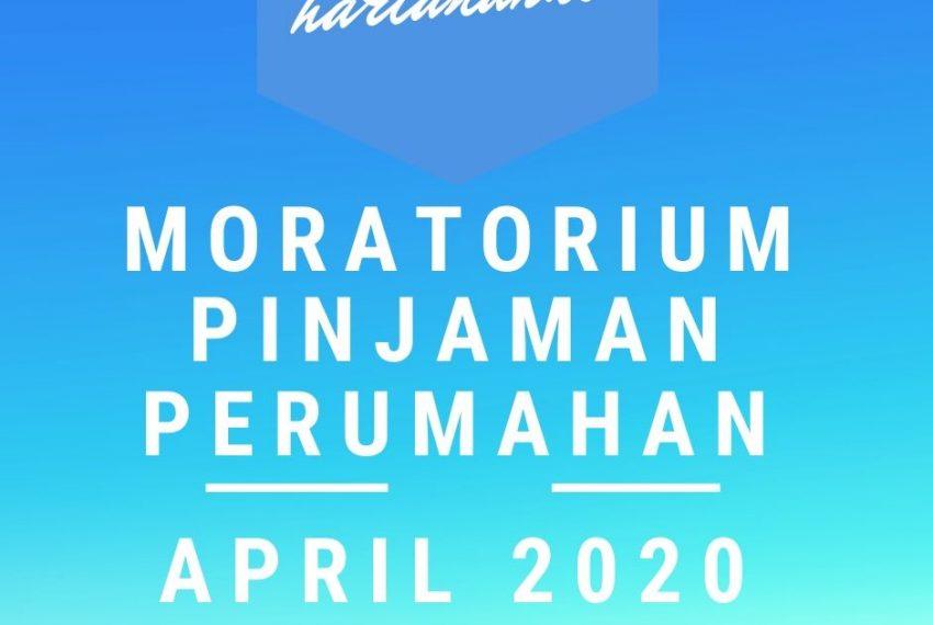 Moratorium Pinjaman Perumahan April 2020